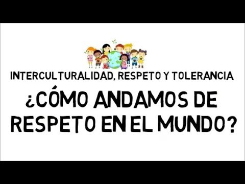 EDUCLIP INTERCULTURALIDAD, RESPETO Y TOLERANCIA