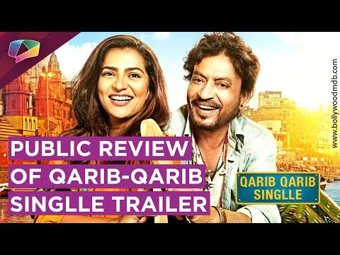 Trailer of Qarib-Qarib Singlle: HIT or FLOP?