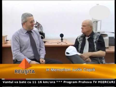 Emisiunea Reușita – Justin Capră (in memoriam) – 24 ianuarie 2015