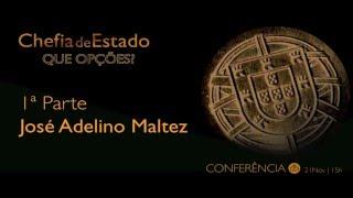Conferência - Chefia de Estado - Que Opções - José Adelino Maltez
