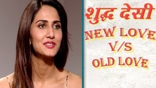 Vaani Kapoor compares Old love and New Age Romance | Shuddh Desi Romance