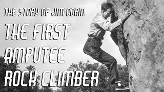 The First Amputee Rock Climber - The story of One Legged Jim Gorin by Giant Rock