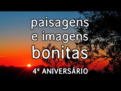 PAISAGENS E IMAGENS BONITAS - 4º ANIVERSÁRIO