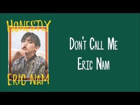 "Don't Call Me - Eric Nam (에릭남) ENGLISH LYRICS [""Honestly"" Album]"