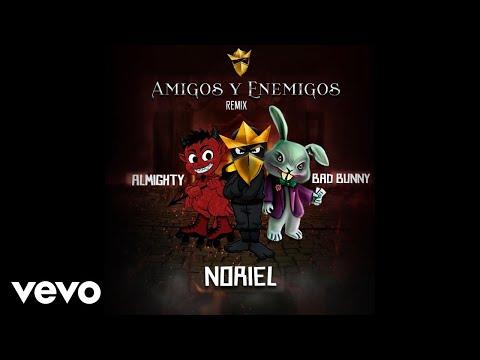 Letra Amigos Y Enemigos (Remix) Noriel Ft Bad Bunny y Almighty