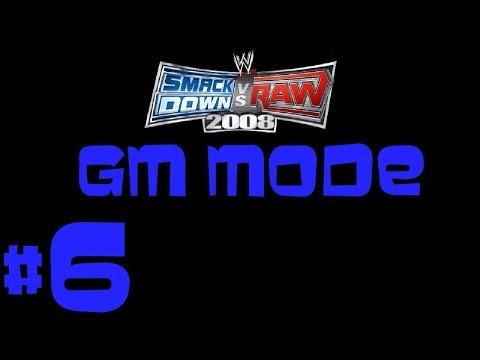 I GET MAD - WWE Smackdown VS Raw 2008 GM Mode Ep. 6