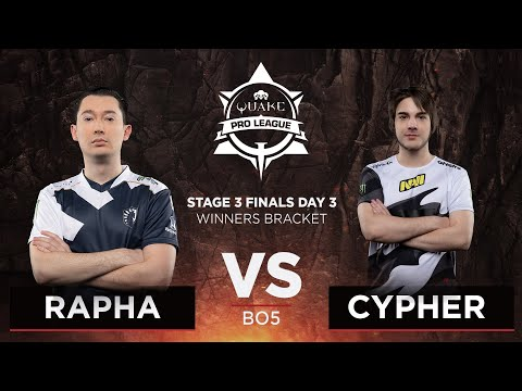 Rapha vs Cypher - Quake Pro League - Stage 3 Finals Day 3
