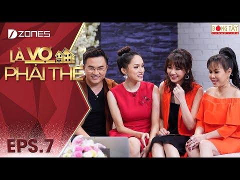 Là Vợ Phải Thế 2018 l Tập 7 Full: Hoa hậu Hương Giang tiết lộ bí mật lần đầu đến Thái Lan phẫu thuật - Thời lượng: 54:36.