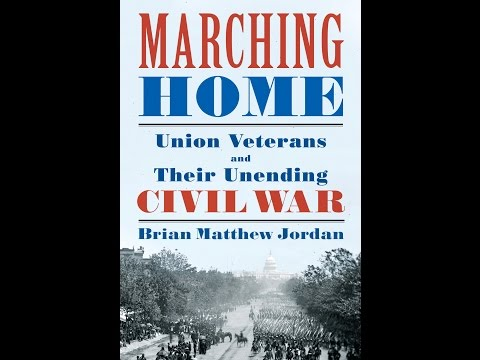 End of the Civil War Book Fair, Part 2: Marching Home: Union Veterans and Their Unending Civil War