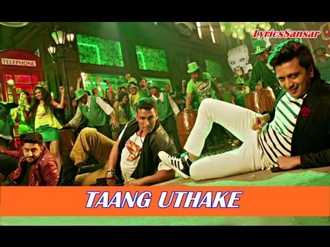 TAANG UTHAKE FULL SONG WITH LYRICS – Housefull 3 | Mika Singh, Neeti Mohan