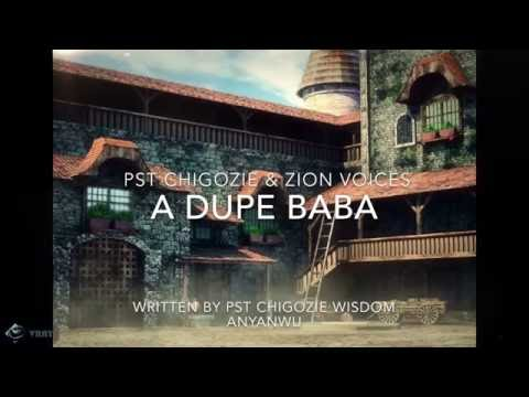 A DUPE BABA BY Pst Chigozie Wisdom
