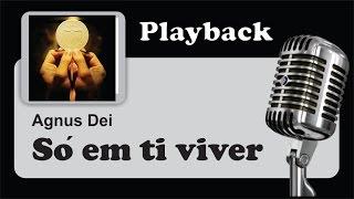 """( PLAYBACK ) - SÓ EM TI VIVER - ( """"As Coisas"""" ) - Agnus Dei"""