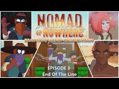 """Nomad of Nowhere Season 1, Episode 8 """"End of The Line"""" Blind Reaction"""