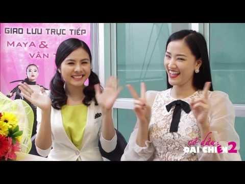 Cô dâu đại chiến 2 - Giao lưu trực tiếp cùng Maya và Vân Trang