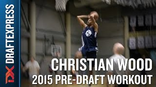 Christian Wood 2015 NBA Draft Workout Video - DraftExpress