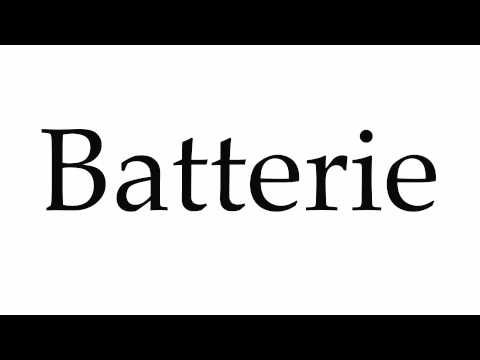 How to Pronounce Batterie