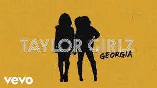 """Taylor Girlz's """"Georgia"""" available now! Get it on: Apple Music: http://smarturl.it/iGeorgia Spotify: http://smarturl.it/sGeorgia Amazon:..."""