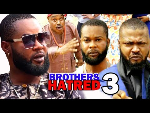 Brothers Hatred Season 3 - New Trending Nigerian Movie on YouTube 2018 Full HD