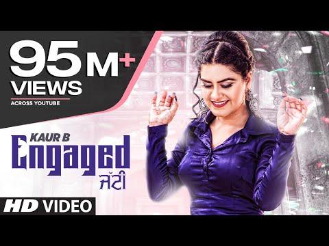 Engaged Jatti: Kaur B (Full Song) Desi Crew | Kaptaan | Latest Punjabi Songs 2018