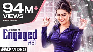 Video Engaged Jatti: Kaur B (Full Song) Desi Crew | Kaptaan | Latest Punjabi Songs 2018 MP3, 3GP, MP4, WEBM, AVI, FLV Juni 2018