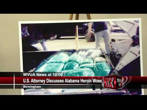 U.S. Attorney Discusses Alabama Heroin Woes