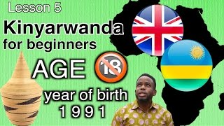 Today's lesson is brought to you from RWANDA. We are going to learn how to say your age and year of birth. My apologies for the bird sounds in the background ...