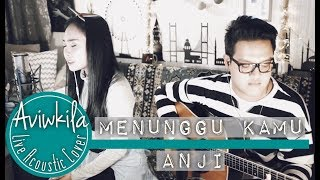 Video ANJI - MENUNGGU KAMU (OST JELITA SEJUBA) (Aviwkila Cover) MP3, 3GP, MP4, WEBM, AVI, FLV Juni 2018