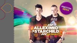 Allexinno&Starchild - Senorita (Preston Remix)