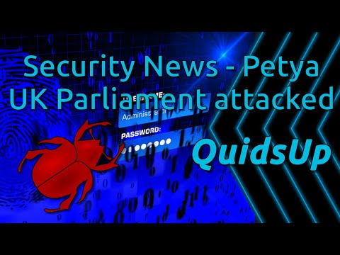 Security News - Petya Ransomware & UK Parliament emails attacked