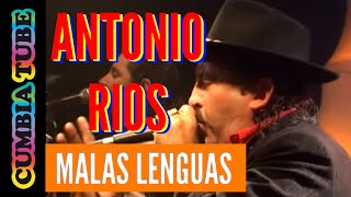 ANTONIO RIOS - Malas Lenguas