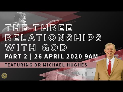 The Three Relationships with God (Part 2)   Sunday 26 April