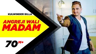 Video Angreji Wali Madam (Full Song) | Kulwinder Billa, Dr Zeus, Shipra Goyal Ft Wamiqa Gabbi download in MP3, 3GP, MP4, WEBM, AVI, FLV January 2017
