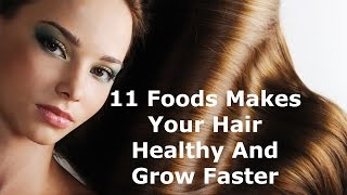11 Foods to make your Hair Healthy and Grow Faster