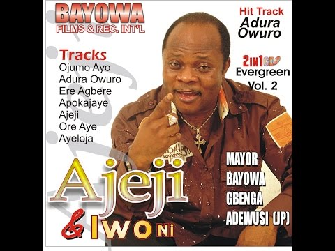 Ajeji  Laje Laye Evergreen Music By Mayor Gbenga Adewusi JP