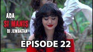 Download Video Kenangan Tentang Adnan - Ada Si Manis Di Jembatan Episode 22 Part 2 MP3 3GP MP4