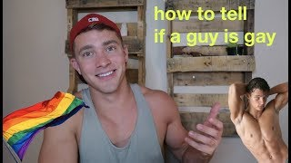 Video How to Tell if a Guy is Gay MP3, 3GP, MP4, WEBM, AVI, FLV Juli 2018