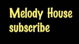Melody House - DJ Zinyo
