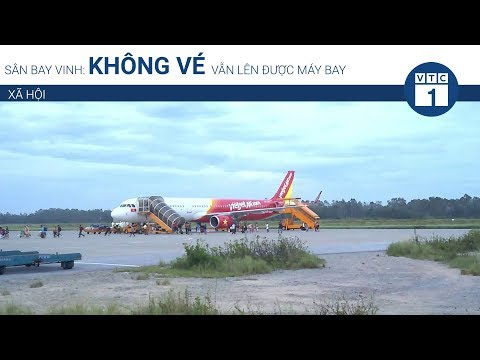 Sân bay Vinh: Không vé vẫn lên được máy bay | VTC1 - Thời lượng: 58 giây.