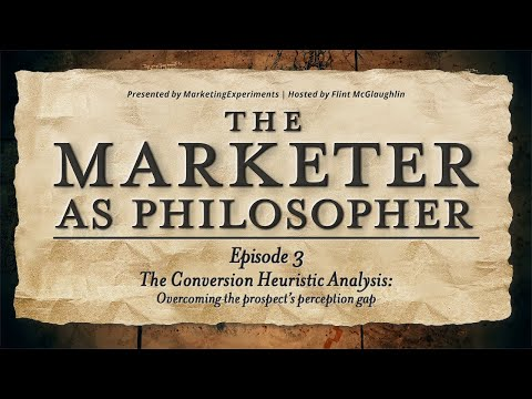 Marketer as Philosopher, Ep 3 - Conversion Heuristic Analysis: Overcoming prospect's perception gap