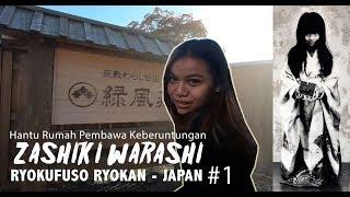 Video Hantu Baik Hati Zashiki Warashi - Ryokufuso Ryokan  #1 IndigoTalk Travel MP3, 3GP, MP4, WEBM, AVI, FLV Juli 2019