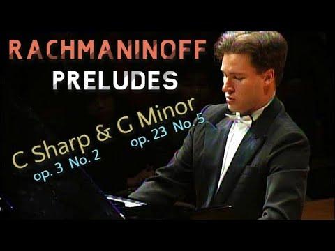 Rachmaninoff - Preludes in C sharp minor & G minor