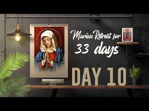 33 Days Consecration to Mother Mary | Marian Retreat by Br Elvis Kottooran DAY 10
