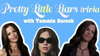 Pretty Little Liars Trivia with TAMMIN SURSOK by Seventeen Magazine