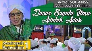 Video Dasar Segala Ilmu Adalah Adab | Buya Yahya | Madrasah Ramadhan | 1 Ramadhan 1439 H MP3, 3GP, MP4, WEBM, AVI, FLV Mei 2018