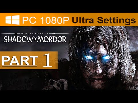 ultra - Middle Earth Shadow of Mordor Walkthrough Part 1 Middle Earth Shadow of Mordor Gameplay Middle Earth Shadow of Mordor Walkthrough Part 1 Middle Earth Shadow of Mordor Walkthrough Part 1 [1080p...
