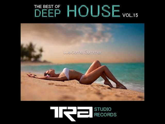Best of deep house vocal house vol 15 dj tra for Best deep house music albums