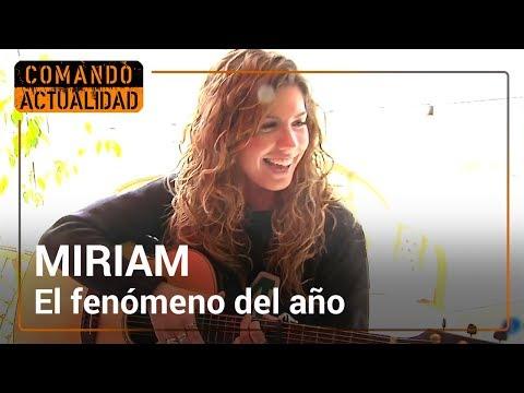 Miriam vuelve a casa | El fenómeno del año | Comando Actualidad
