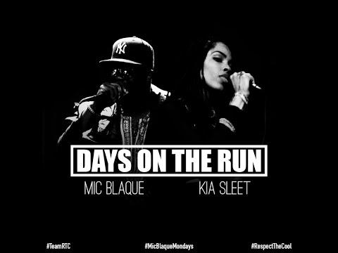 Mic Blaque Feat Kia Sleet- Days On The Run (Official Video)