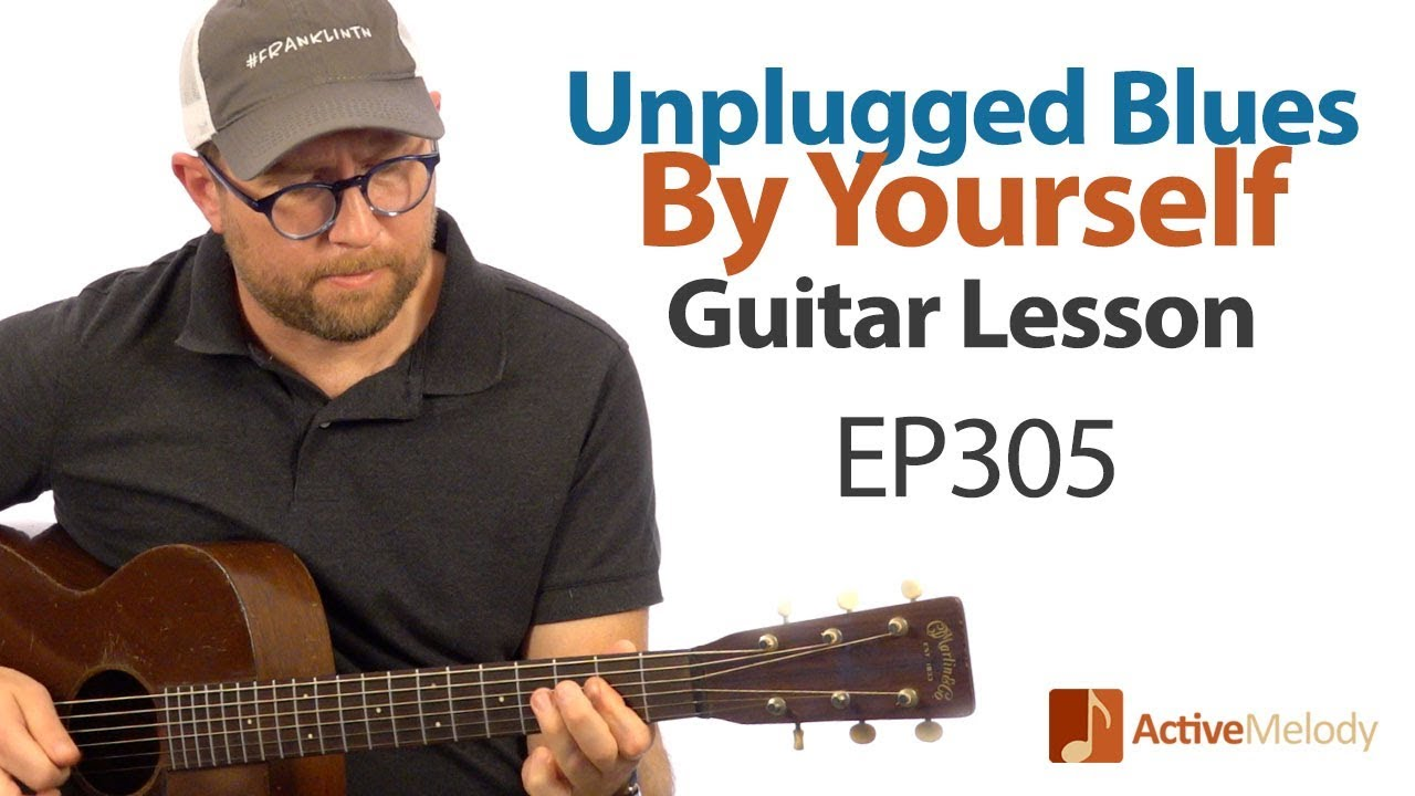 Unplugged Acoustic Blues Guitar Lesson (Part 2) – Play the blues by yourself on guitar – EP305