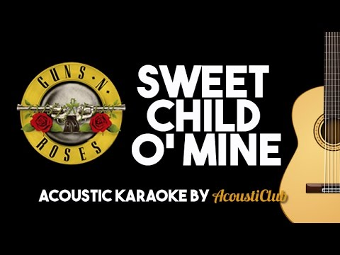 Sweet Child O' Mine [Acoustic Guitar Karaoke] Guns N' Roses